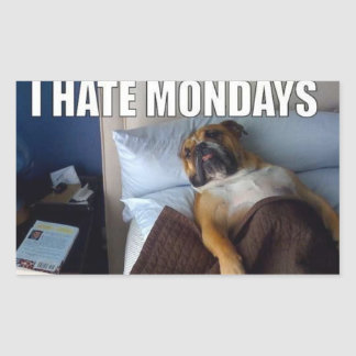 I HATE Mondays! Rectangular Sticker