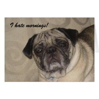 I hate Mornings Card! Card