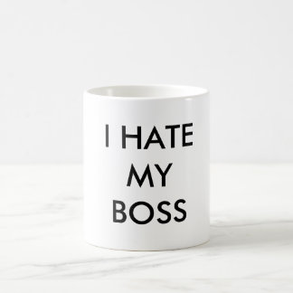 I HATE MY BOSS BASIC WHITE MUG