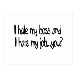 I hate my job and i hate my boss...you? postcard