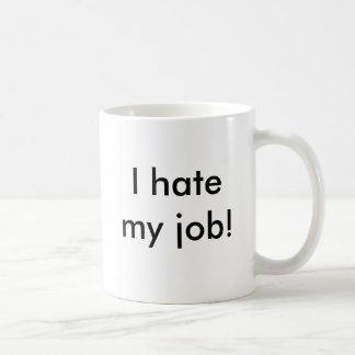 I hate my job! I love my job! Basic White Mug