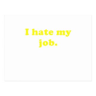 I Hate My Job Post Card