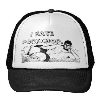 I hate Porkchop. Hats