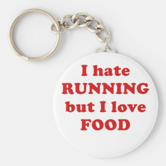 I Hate Running but I Love Food Basic Round Button Key Ring