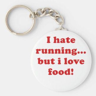I Hate Running But I Love Food Key Chains
