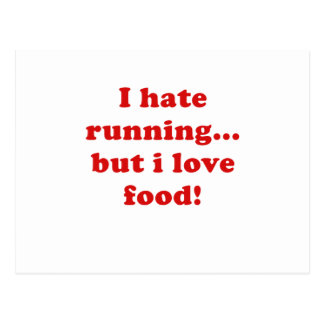 I Hate Running But I Love Food Post Card