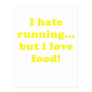 I Hate Running but I Love Food Postcards