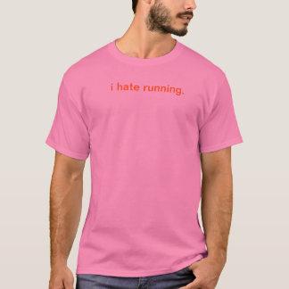 i hate running. T-Shirt