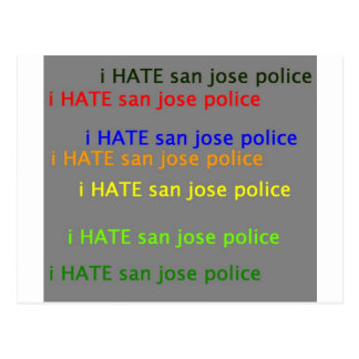 i hate saj  dpsan jose police postcard