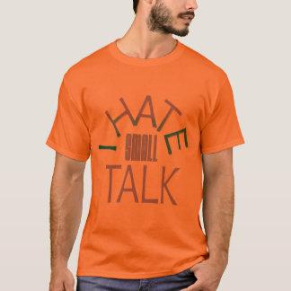 I Hate Small Talk T-Shirt