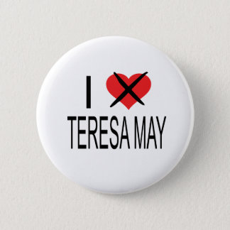 I HATE TERESA MAY 6 CM ROUND BADGE