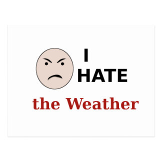I Hate the Weather Postcard