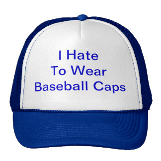 I Hate To Wear Products Trucker Hat