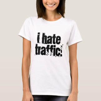 I Hate Traffic! T-Shirt
