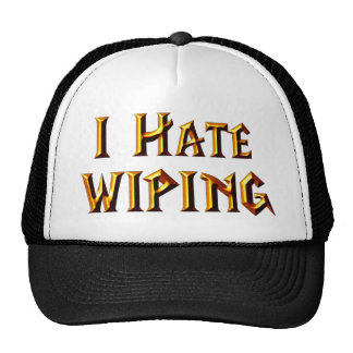 I Hate Wiping Cap
