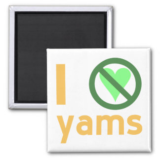 I Hate Yams Magnet