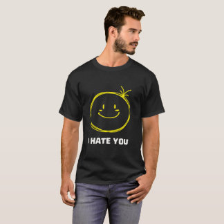 I Hate You Funny Face T Shirt