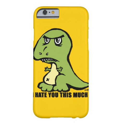 I hate you this much! iPhone 6 case