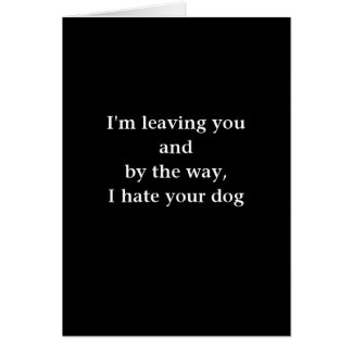 I hate your dog card
