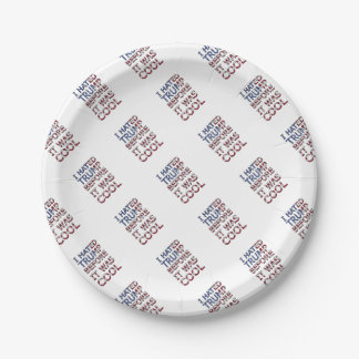 I hated Trump before it was cool Paper Plate