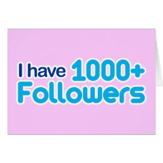 I Have 1000+ Followers Card