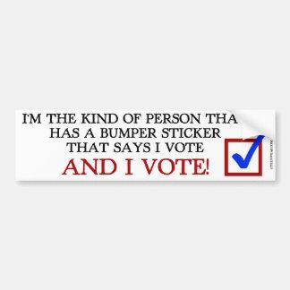 I Have a Bumper Sticker And I Vote!