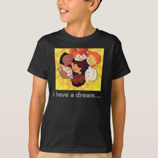 I have a dream T-Shirt