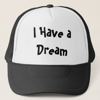 I Have a Dream Trucker Hat