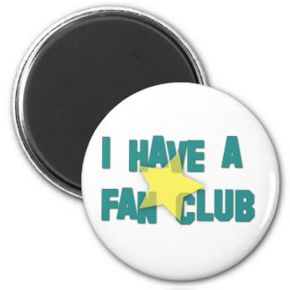 I HAVE A FAN CLUB III MAGNET