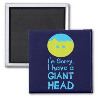 I Have a Giant Head Square Magnet