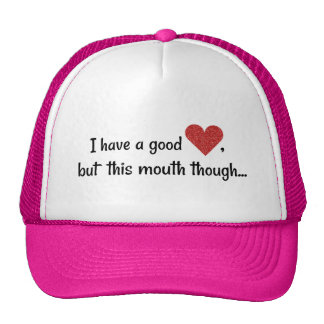 I Have A Good Heart Funny Potty Mouth Cap