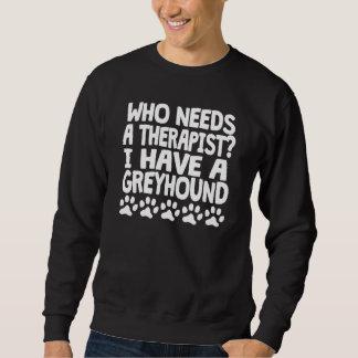 I Have A Greyhound Sweatshirt