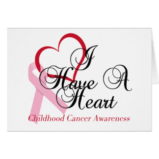 I Have A Heart Childhood Cancer Awareness Card