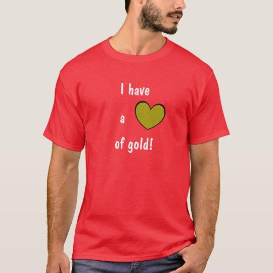 I have a Heart of gold Fun Gold Heart Design T-Shirt