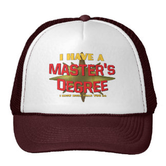 I Have a Master s Degree Trucker Hat