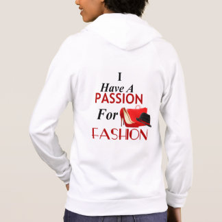 I Have A Passion For Fashion Hoodie