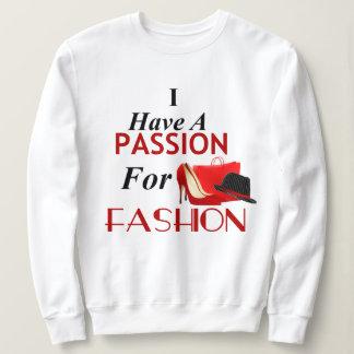 I Have A Passion For Fashion Sweatshirt. Sweatshirt