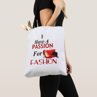 I Have A Passion For Fashion Tote