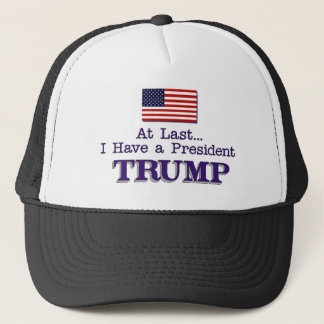 I Have A President TRUMP Trucker Hat