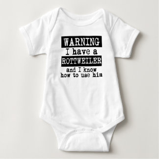 I Have A Rottweiler And I Know How To Use Him Baby Bodysuit