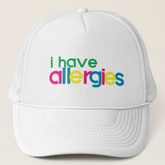 I have allergies WARNING Trucker Hat