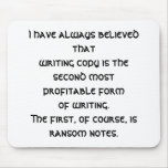 I have always believed that (a copywriter funny) mouse pad