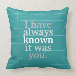 """""""I Have Always Known It Was You"""" Note Paper Pillow"""