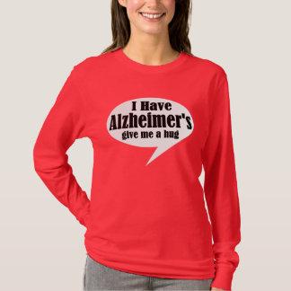 I Have Alzheimer's T-shirt