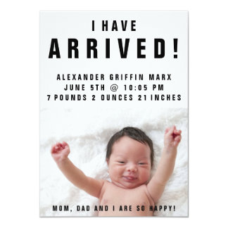 I Have Arrived Photo Baby Birth Announcement