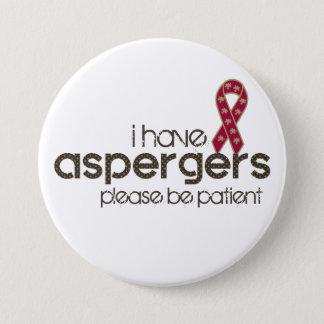 I have Aspergers 7.5 Cm Round Badge