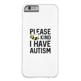 I Have Autism Barely There iPhone 6 Case