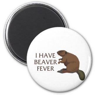 I have Beaver Fever 6 Cm Round Magnet