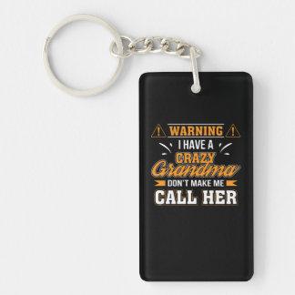 I Have Crazy Grandma Dont Make Me Call Her Key Ring