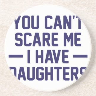 I Have Daughters Coaster
